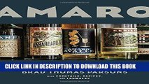 Ebook Amaro: The Spirited World of Bittersweet, Herbal Liqueurs, with Cocktails, Recipes, and