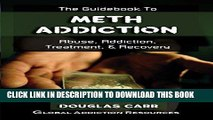 Best Seller The Guidebook to Meth Addiction: Understanding Meth Addiction, Getting Meth Addiction