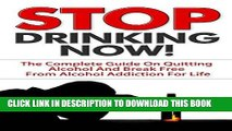 Best Seller Stop Drinking: Stop Drinking NOW! - The Complete Guide On Quitting Alcohol And Break