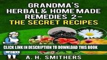 [PDF] Grandma s Herbal remedies 2 - The secret recipes (Grandma s Series Book 4) Full Collection