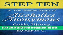 Best Seller Step Ten of The Twelve Steps of Alcoholics Anonymous: Guide, History   Worksheets Free