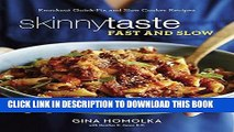 [EBOOK] DOWNLOAD Skinnytaste Fast and Slow: Knockout Quick-Fix and Slow Cooker Recipes READ NOW