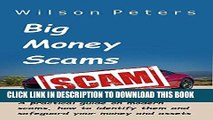 Ebook Big Money Scams: A practical guide on Modern Scams, how to identify them and safeguard your