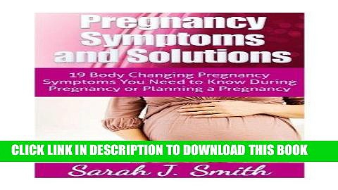 Best Seller Pregnancy Symptoms and Solutions: 19 Body Changing Pregnancy Symptoms You Need to Know