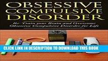 Best Seller Obsessive Compulsive Disorder: Re-Train your Brain and Overcome Obsessive Compulsive