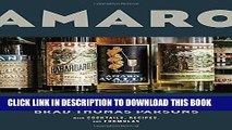 [EBOOK] DOWNLOAD Amaro: The Spirited World of Bittersweet, Herbal Liqueurs, with Cocktails,
