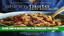[EBOOK] DOWNLOAD Skinnytaste Fast and Slow: Knockout Quick-Fix and Slow Cooker Recipes PDF