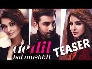 Ae Dil Hai Mushkil | Teaser | Aishwarya Rai Bachchan, Ranbir Kapoor, Anushka Sharma | Karan Johar