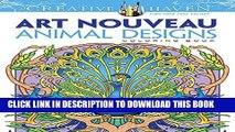 [FREE] EBOOK Dover Creative Haven Art Nouveau Animal Designs Coloring Book (Adult Coloring) BEST