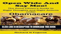 Read Now Open Wide and Say Moo! The Good Citizen s Guide to Right Thoughts and Right Actions under