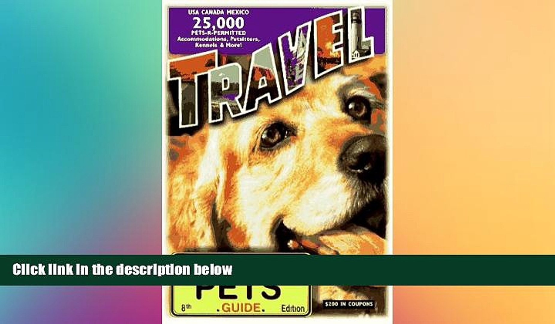 READ FULL  Travel with or Without Pets: 25,000 Pets-R-Permitted Accomodations, Petsitters,