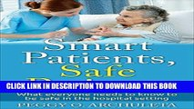 Read Now Smart Patients, Safe Patients: What everyone needs to know to be safe in the hospital