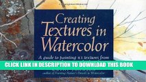 [READ] EBOOK Creating Textures in Watercolor: A Guide to Painting 83 Textures from Grass to Glass