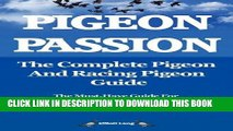[PDF] Pigeon Passion. the Complete Pigeon and Racing Pigeon Guide. Popular Collection