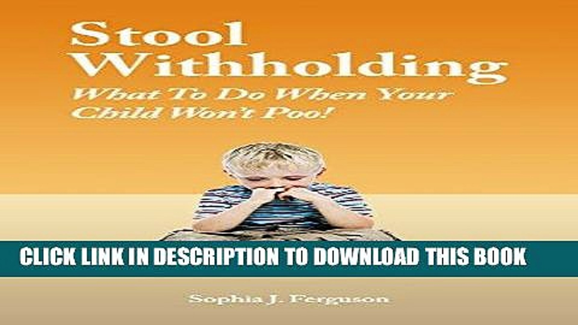 A Guide to Overcoming Constipation and Stool Withholding in Children Scared to Poop