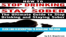 Best Seller How to Stop Drinking and Stay Sober: The Ultimate Guide to Stop Drinking and Staying
