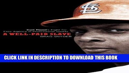 [PDF] A Well-Paid Slave: Curt Flood s Fight for Free Agency in Professional Sports Popular Online
