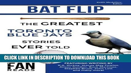 [PDF] Bat Flip: The Greatest Toronto Blue Jays Stories Ever Told Full Collection
