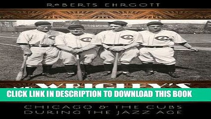 [PDF] Mr. Wrigley s Ball Club: Chicago and the Cubs during the Jazz Age Full Collection