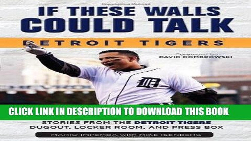 [PDF] If These Walls Could Talk: Detroit Tigers: Stories from the Detroit Tigers  Dugout, Locker