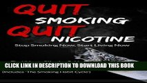 Ebook Quit Smoking Quit Nicotine - Stop Smoking Now, Start Living Now: The Ultimate Effective