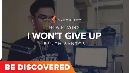 Be Discovered - I Won't Give Up (Cover) by Bench Santos