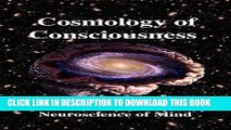 [PDF] Cosmology of Consciousness: Quantum Physics   Neuroscience of Mind Popular Collection