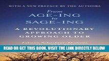 [BOOK] PDF From Age-Ing to Sage-Ing: A Revolutionary Approach to Growing Older Collection BEST