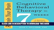 [PDF] Mobi Retrain Your Brain: Cognitive Behavioral Therapy in 7 Weeks: A Workbook for Managing