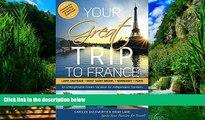 Big Deals  Your Great Trip to France: Loire Chateaux, Mont Saint-Michel, Normandy   Paris: