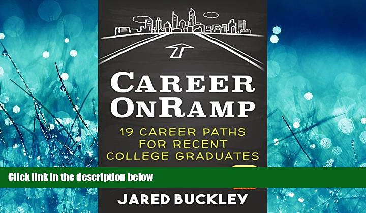 FREE DOWNLOAD  Career OnRamp: 19 Career Paths for Recent College Graduates  BOOK ONLINE