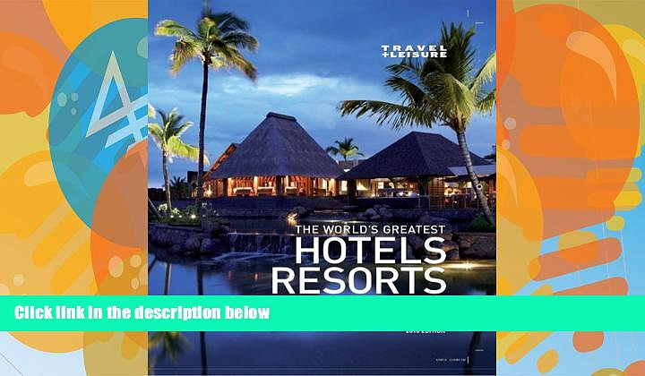 Books to Read  Travel   Leisure The World s Greatest Hotels, Resorts and Spas 2010  Best Seller