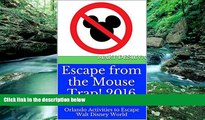 Books to Read  Escape from the Mouse Trap!  2016: Orlando Activities to Escape Walt Disney World