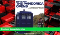 EBOOK ONLINE  Doctor Who: The Pandorica Opens: Exploring the worlds of the Eleventh Doctor  BOOK