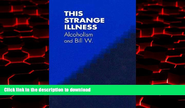 Best books  This Strange Illness: Alcoholism and Bill W.
