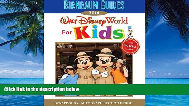 Books to Read  Birnbaum s Walt Disney World for Kids 2014 (Birnbaum Guides)  Best Seller Books