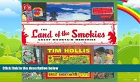 Big Deals  The Land of the Smokies: Great Mountain Memories  Best Seller Books Most Wanted
