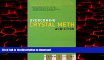 Best books  Overcoming Crystal Meth Addiction: An Essential Guide to Getting Clean online pdf