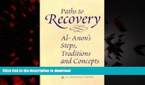 Read books  Paths to Recovery: Al-Anon s Steps, Traditions, and Concepts