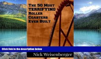 Big Deals  The 50 Most Terrifying Roller Coasters Ever Built  Best Seller Books Most Wanted