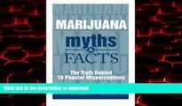 Read books  Marijuana Myths and Facts: The Truth Behind 10 Popular Misperceptions