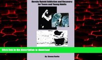 liberty books  Heroin/Opioid Addiction and Recovery for Teens and Young Adults: A Complete A to Z