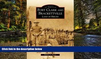 Must Have  Fort  Clark  and Brackettville: Land of Heroes   (TX)   (Images of America)  Premium