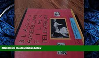FREE PDF  Blacks in American Films and Television: An Encyclopedia (Garland Reference Library of
