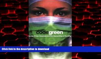 Buy book  Code Green: Money-Driven Hospitals and the Dismantling of Nursing (The Culture and