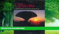 Big Deals  Socotra: A Natural History of the Islands and Their People  Full Ebooks Most Wanted