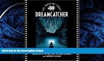 READ book  Dreamcatcher: The Shooting Script (Newmarket Shooting Script)  FREE BOOOK ONLINE