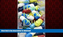 liberty book  How to Do Drugs: (Without going crazy or getting caught) (Drugs and People Book 1)