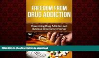 liberty books  Drug Addiction: Drug Addiction Guide To Overcoming Drug Addiction And Drug