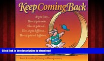 Read book  Keep Coming Back Gift Book: Humor   Wisdom for Living and Loving Recovery (Keep Coming